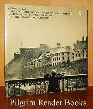 Québec vu par Livernois, Vallée, Notman, Leggo,: Trudel, Jean. (editor?).