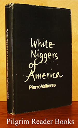 White Niggers of America.: Vallieres, Pierre.