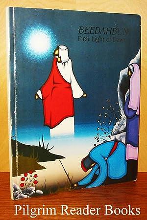 Beedahbun: First Light of Dawn.: Leach, George P.