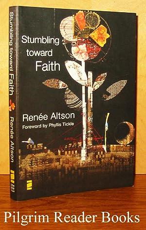 Stumbling Toward Faith.: Altson, Renee.