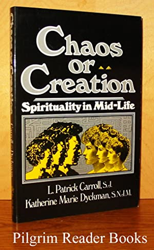 Chaos or Creation; Spirituality in Mid-Life.: Carroll SJ,, L.