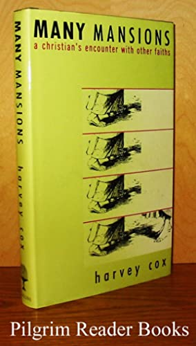 Many Mansions: A Christian's Encounter with Other: Cox, Harvey.