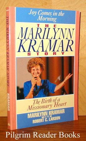 The Marilynn Kramar Story, Joy Comes in: Kramar, Marilynn and