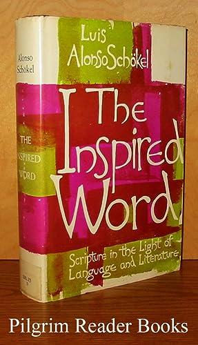 The Inspired Word: Scripture in the Light: Schokel SJ., Luis