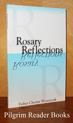 Rosary Reflections.: Wrzaszczak, Father Chester.