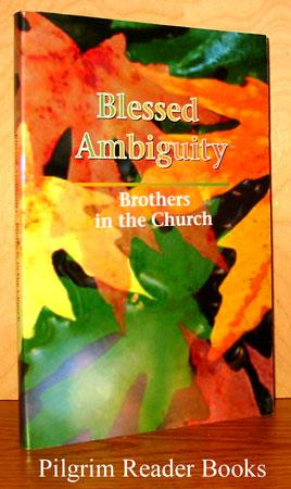 Blessed Ambiguity: Brothers in the Church.: Meister, Michael F.,