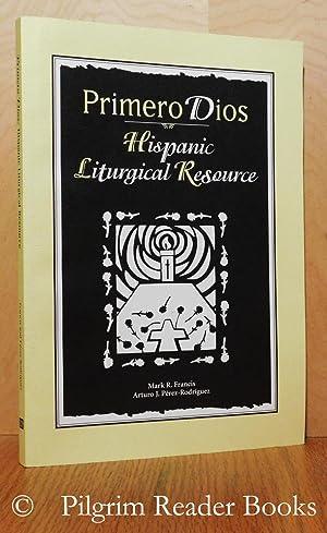 Primero Dios: Hispanic Liturgical Resource.: Francis CSV., Mark
