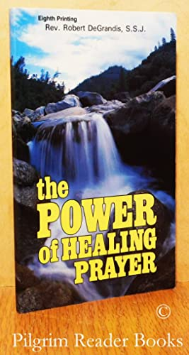 The Power of Healing Prayer: Doctors and: DeGrandis SSJ., Father