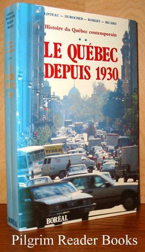 Histoire du Quebec contemporain. Tome 2: Le: Linteau, Paul-Andre, Rene