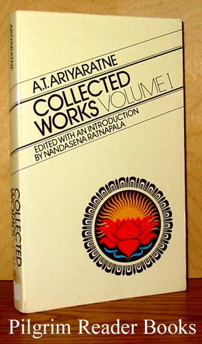 Collected Works, Volume I.: Ariyaratne, A. T.