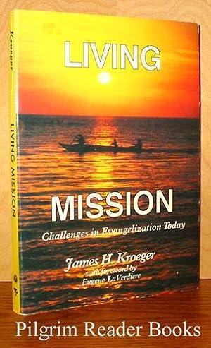 Living Mission, Challenges in Evangelization Today: Kroeger, James H.,