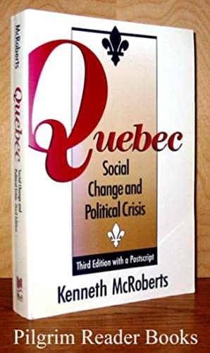 Quebec: Social Change and Political Crisis. (Third: McRoberts, Kenneth