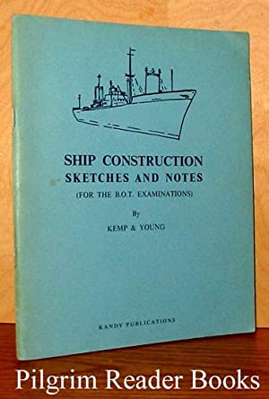 Ship Construction Sketches and Notes (for the: Kemp, J. F.