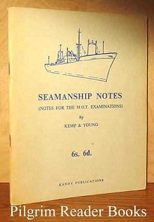 Seamanship Notes (for the M.O.T. Examinations): Kemp, J. F.