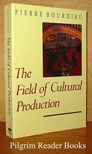the field of cultural production essays on art and literature Bourdieu, pierre the field of cultural production : essays on art and literature edited by randal johnson cambridge: polity press, 1993 viii, 323.
