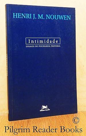 Intimidade, Ensaios De Psicologia Pastoral. (Intimacy, Essays: Nouwen, Henri J.