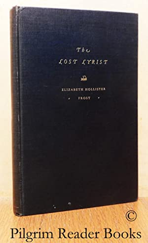 The Lost Lyrist.: Frost, Elizabeth Hollister.