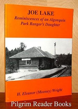 Joe Lake: Reminiscences of an Algonquin Park: Wright, H. Eleanor