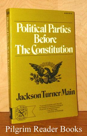 Political Parties before the Constitution.: Main, Jackson Turner.