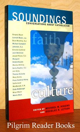Soundings: Conversations about Catholicism.: Higgins, Michael and