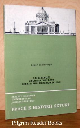 Dzialalnosc Architektoniczna Sebastiana Sierakowskiego, Projekty Klasycystyczne I: Lepiarczyk, Jozef.