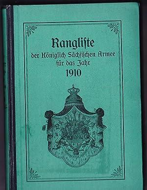 Rangliste der Königlich Sächsischen Armee für das Jahr 1910 (nach dem Stande vom 24....