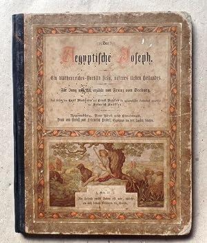 Der Aegyptische Joseph. Ein blüthenreiches Vorbild Jesu, unseres lieben Heilandes. Nach ...