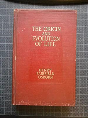 The Origin and Evolution of Life, on the Theory of Action, Reaction and Interaction of Energy.: ...