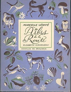 """Les Arbres de la Route. Illustrations d""""Elisabeth: IVANOVSKY] - VERITE,"""