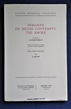 DIALOGUS DE MUNDI CONTEMPTU VEL AMORE. Extraits: D'HIRSAU, Conrad (attribue