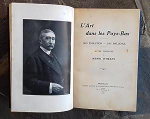 L' ART DANS LES PAYS-BAS. Son evolution - Son influence. OEuvre posthume.: HYMANS, Henri.