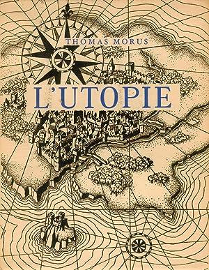 L'UTOPIE. Traduite du Latin par Victor Stouvenel. Imagée par Rene DE PAUW (bois).: MORUS, ...