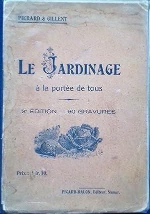 """Le Jardinage a la portee de tous, ou: Traite de culture potagere. Suivi d""""une Notice sur l'..."""