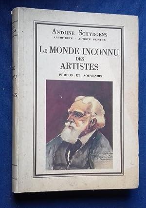 Le Monde inconnu des Artistes. Propos et souvenirs.: SCHYRGENS, Antoine.