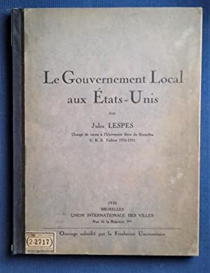 Le Gouvernement Local aux Etats-Unis.: LESPES, Jules.