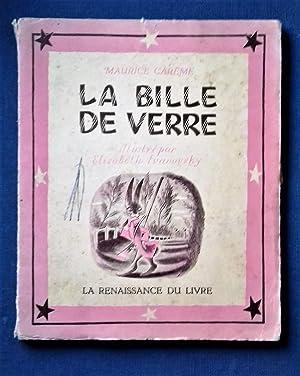 LA BILLE DE VERRE.- Illustrée par Elisabeth IVANOVSKY.: IVANOVSKY] CAREME, Maurice.