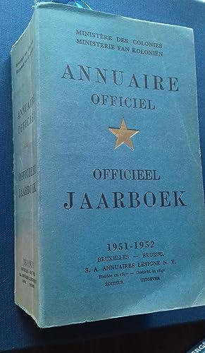 Ministère des Colonies : ANNUAIRE OFFICIEL OFFICIEEL JAARBOEK 1951-1952.: MINISTERE DES COLONIES