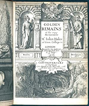 GOLDEN REMAINS OF THE EVER MEMORABLE MR. IOHN HALES
