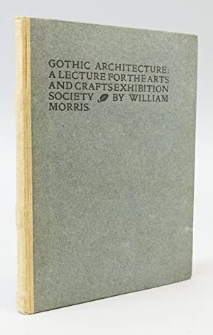 GOTHIC ARCHITECTURE: A LECTURE FOR THE ARTS: KELMSCOTT PRESS). MORRIS,