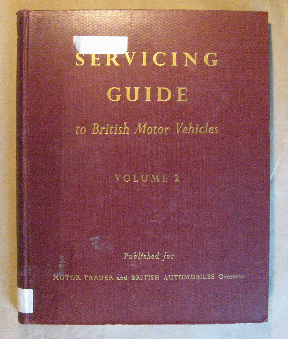 Servicing Guide to British Motor Vehicles Vol. 2: Cars, Commercial ...