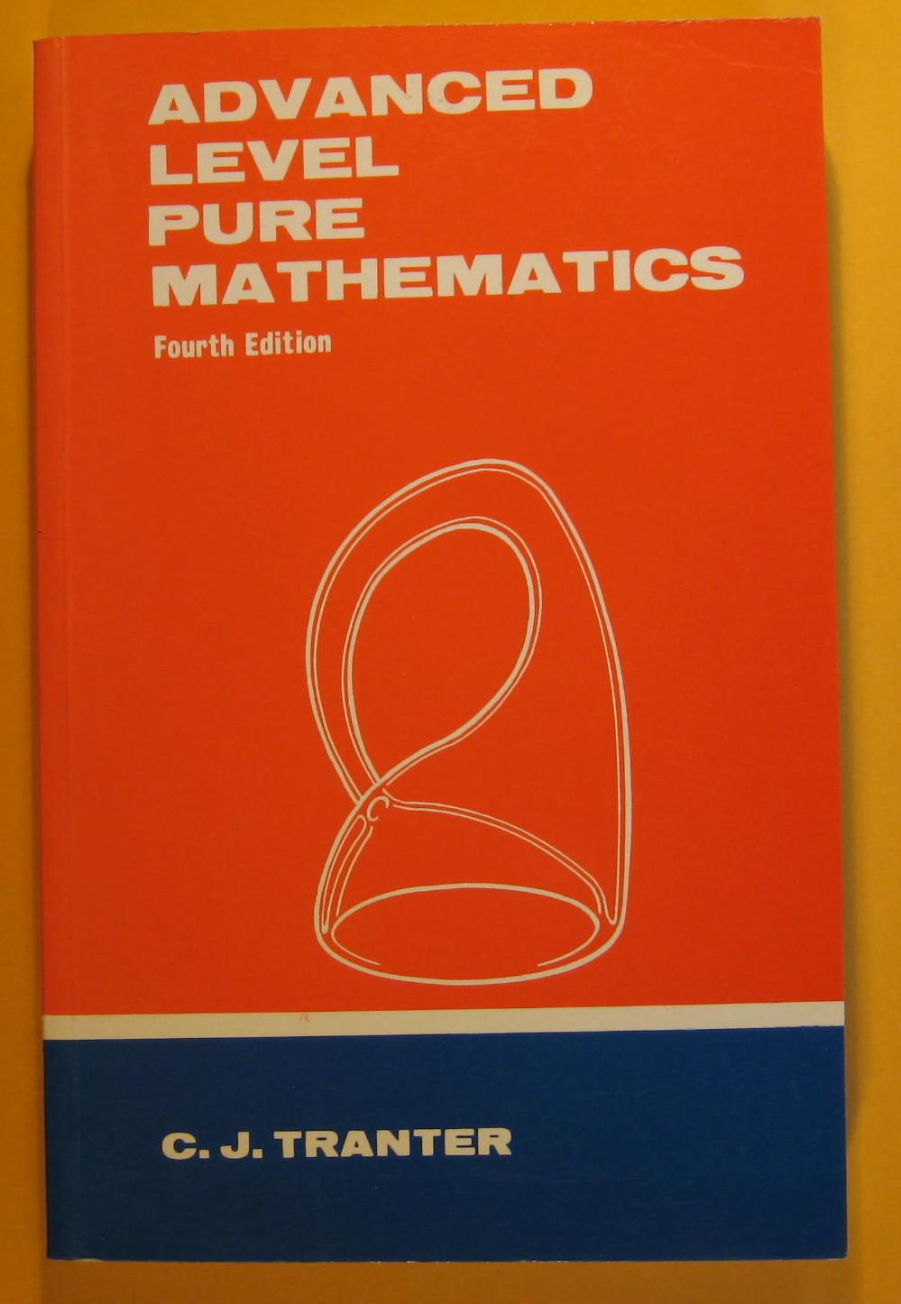 Advanced Level of Pure Mathematics by Tranter, C  J : Hodder