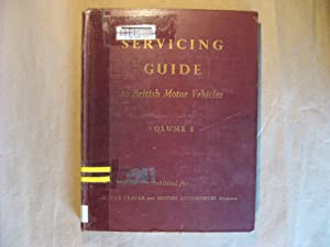 Servicing Guide to British Motor Vehicles Vol.: McHattie, J. N.