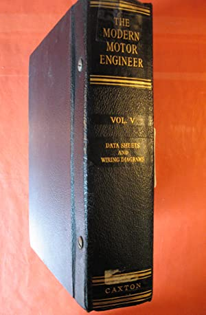 Modern Motor Engineer, the; Volume V: Data Sheets and Wiring Diagrams