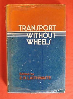 Transport without Wheels: Laithwaite, E. R. (ed.)