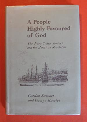 A People Highly Favoured of God: The Nova Scotia Yankees and the American Revolution
