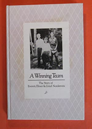 A Winning Team: The Story of Everett, Elmer & Lloyd Nordstrom