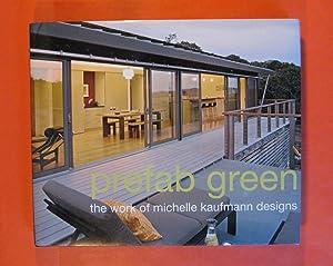 Prefab Green the Work of Michelle Kaufmann: Kaufmann, Michelle, Mcgrath,