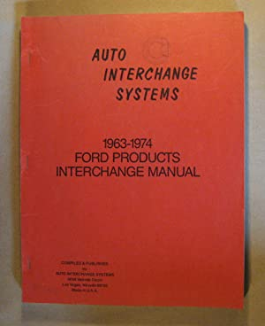 1963 - 1974 Ford Products Interchange Manual