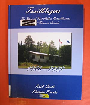 Trailblazers: The Story of Port Arthur Kansallisseura Loyal Finns in Canada 1926-2002