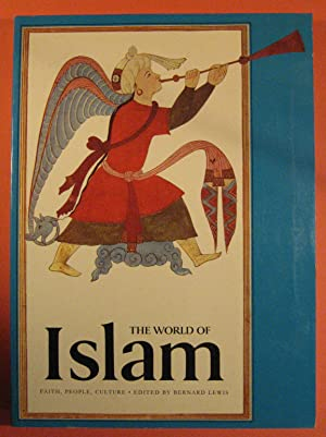 The World of Islam: Faith, People, Culture